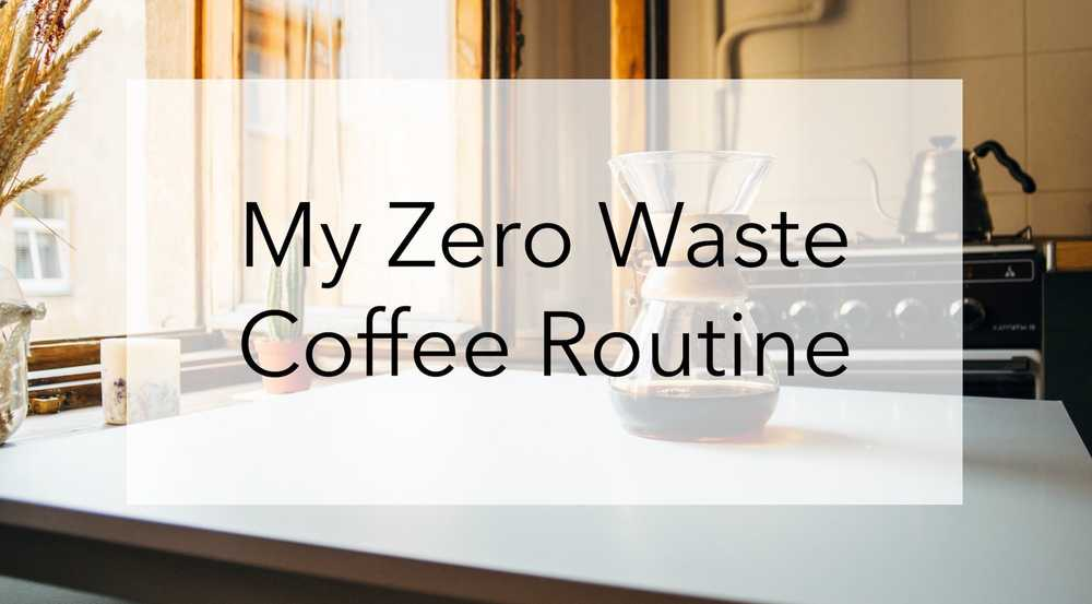 How I Save $650 With My At-Home Zero Waste Coffee Routine