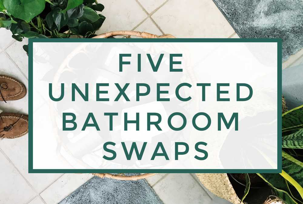 5 Unexpected Zero Waste Swaps for a Sustainable Bathroom
