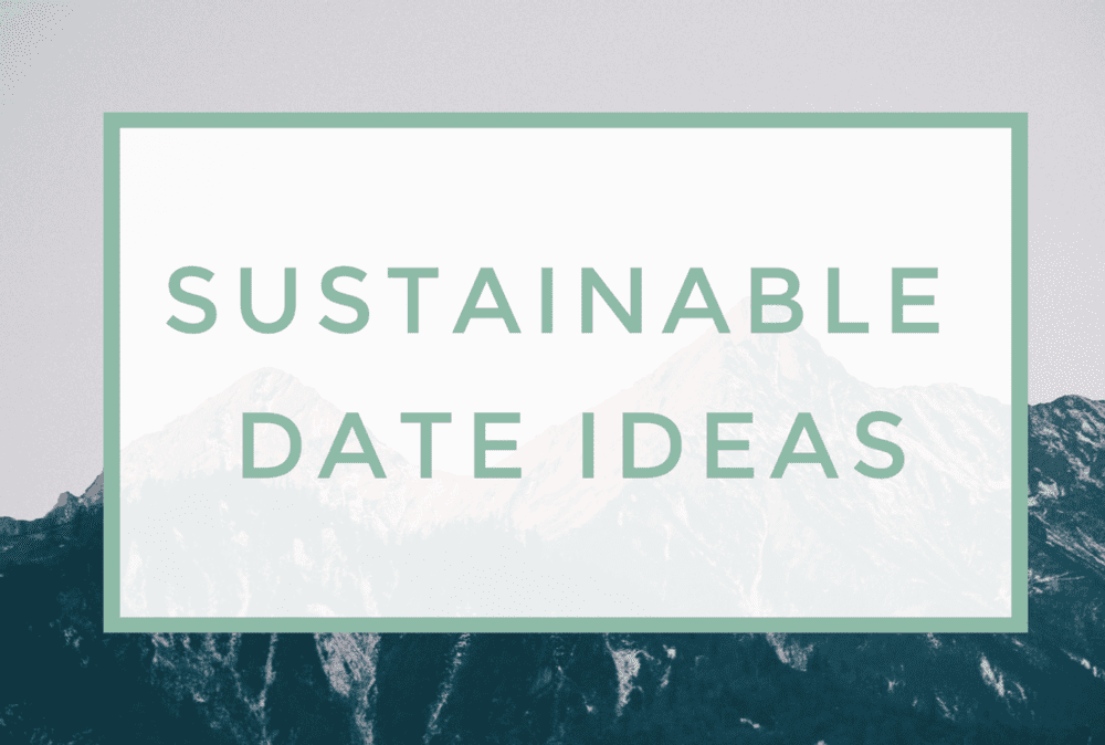Need some date inspiration? Check out these 23 sustainable date ideas that won't produce any trash! Bonus: I've included 3 different price points (free, under $40, and over $40) to help you spice up your dates depending on what you're willing to spend (or maybe not spend anything at all)! Have fun!