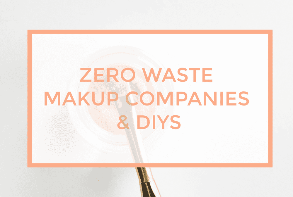 My Zero Waste Makeup Routine