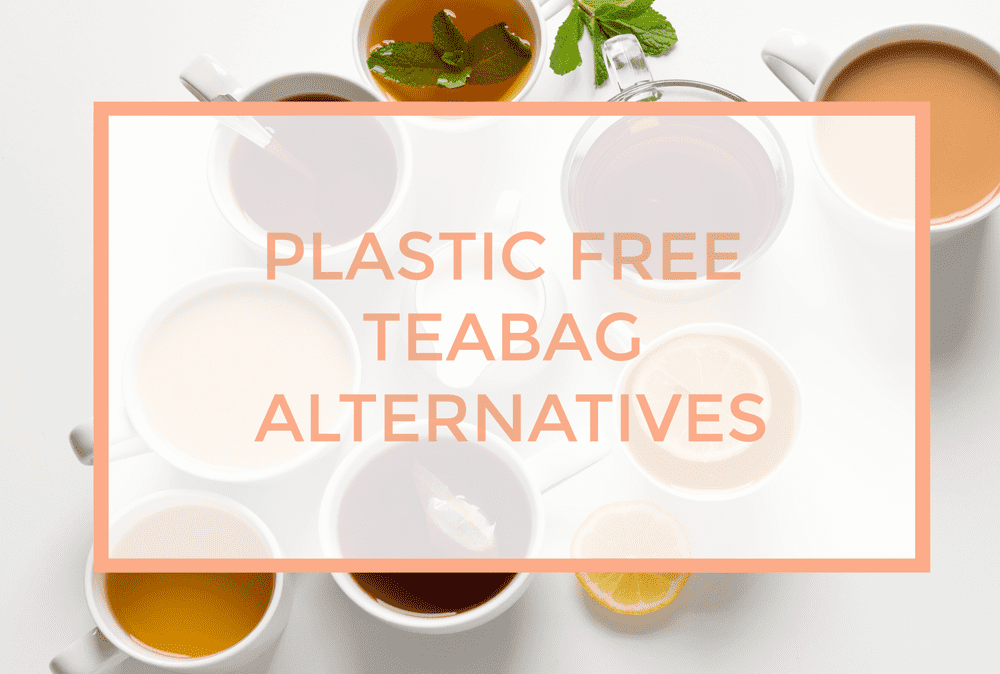 How to Have a Plastic-Free Cup of Tea
