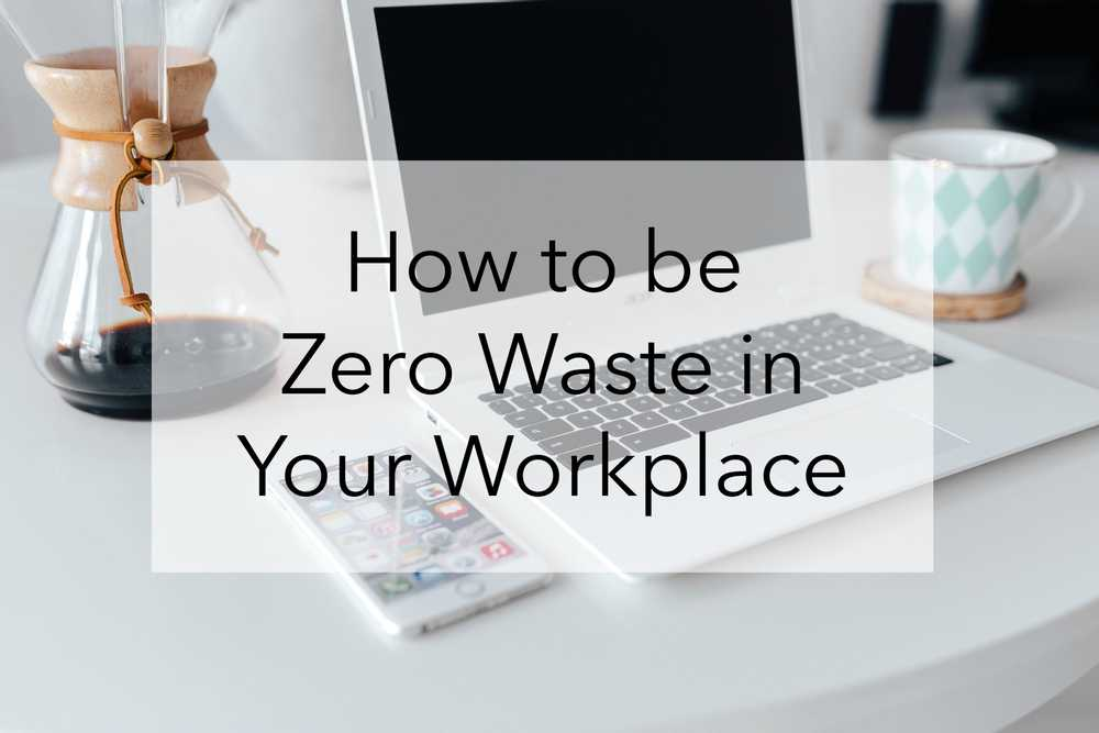 How to be Zero Waste in Your Office
