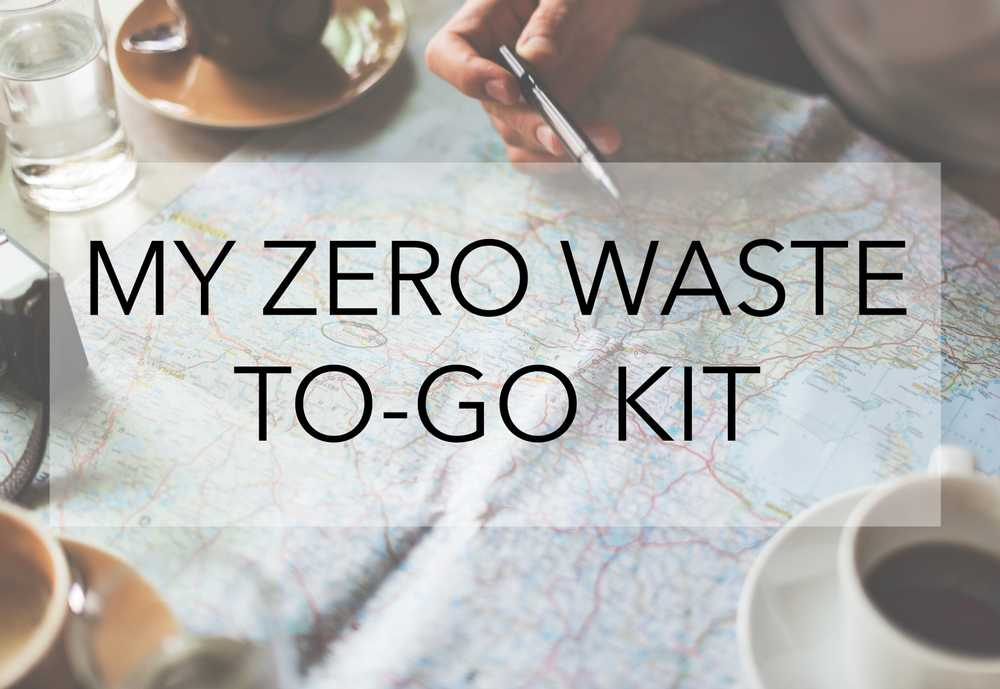 Create a Zero Waste To-Go Kit for your Budget