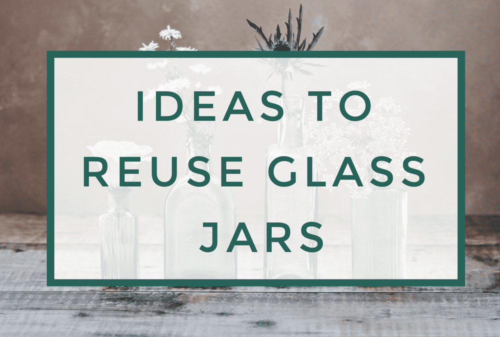 Creative Ways to Reuse Your Glass Jars