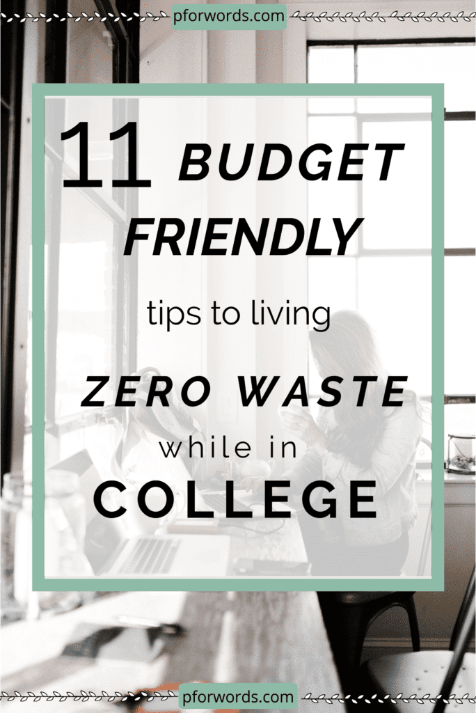 Going zero waste in college doesn't have to be impossible or expensive! These are 11 tips you can use to save yourself money while also living more sustainably, a win-win!