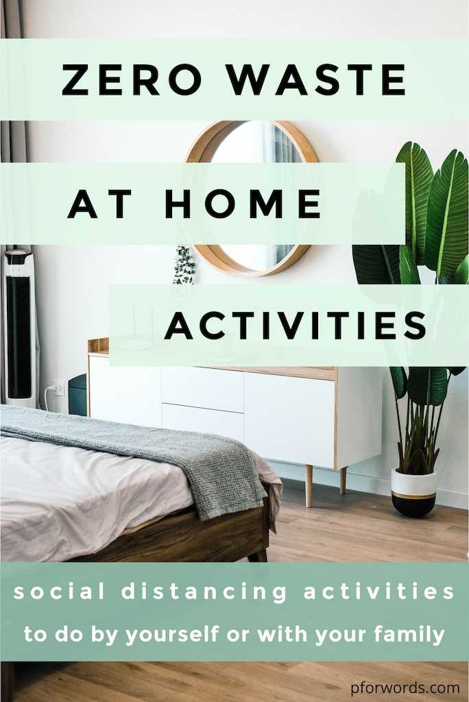 Zero Waste activities to do while at home to keep yourself sane, healthy, and happy while social distancing!