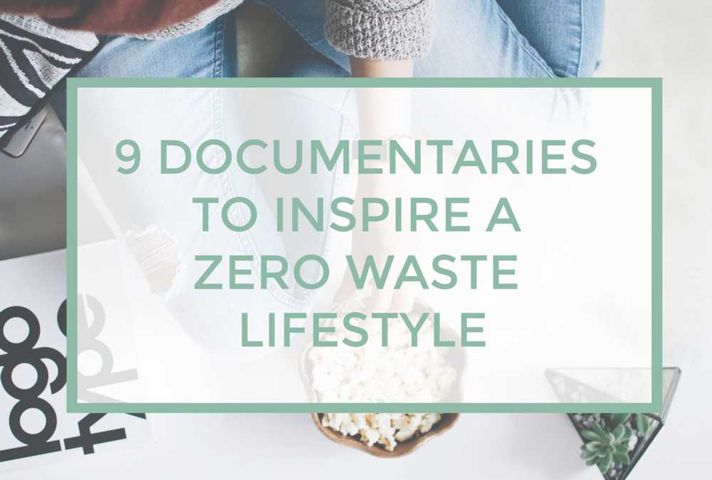 18 Documentaries to Inspire You to Live a Zero Waste Lifestyle