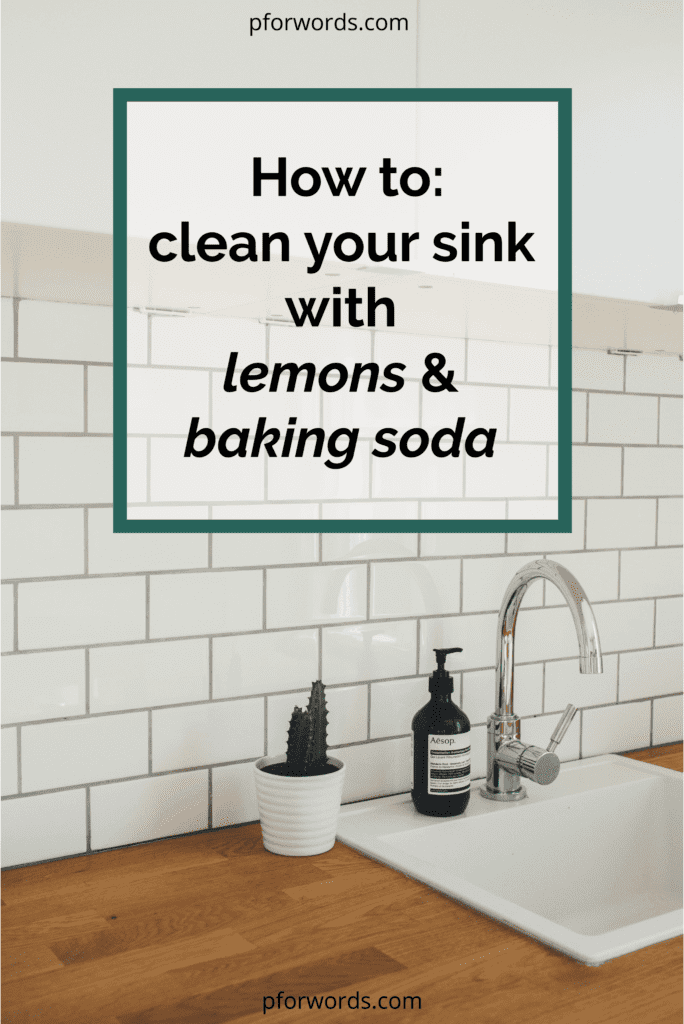Sustainably clean your sink with ingredients you already have: baking soda and lemons! It's easy, cheap, and effective.
