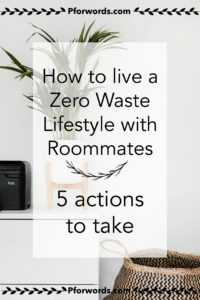 Transiting to a zero waste lifestyle while living with roommates? Check out the 5 things that I suggest you do to help you be successful!